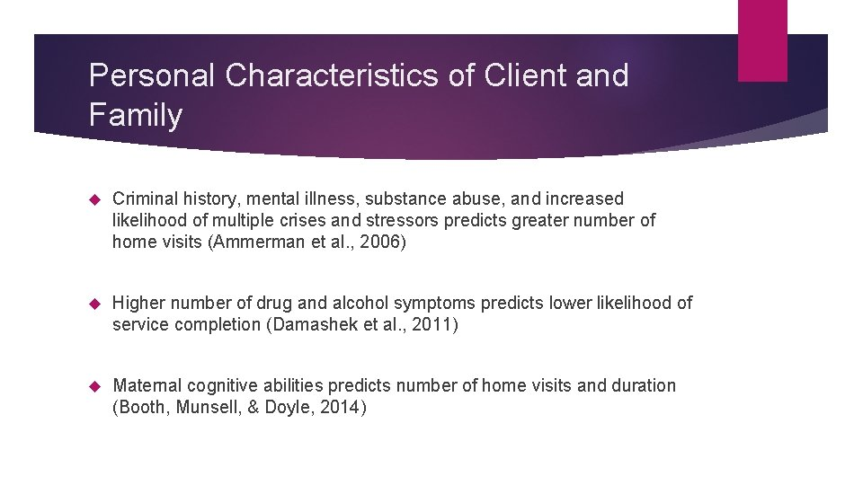 Personal Characteristics of Client and Family Criminal history, mental illness, substance abuse, and increased