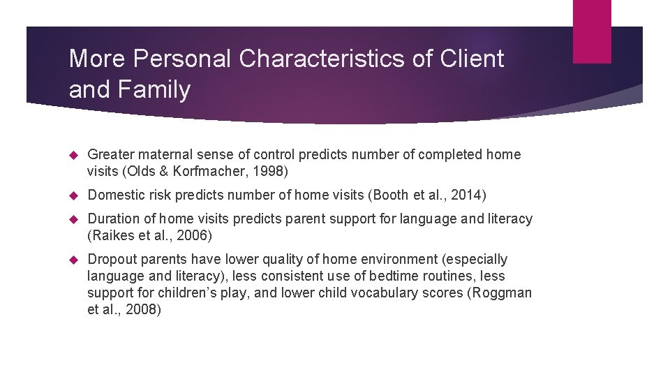 More Personal Characteristics of Client and Family Greater maternal sense of control predicts number