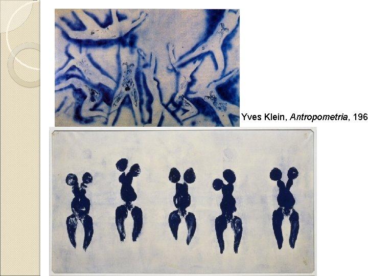Yves Klein, Antropometria, 1960