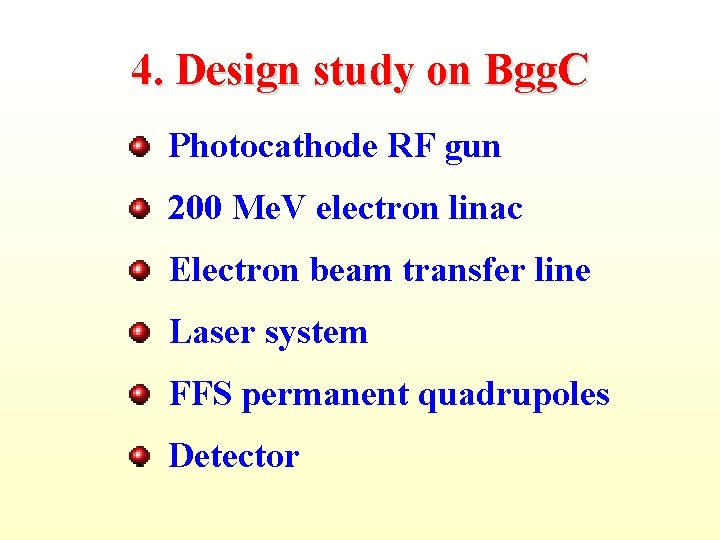 4. Design study on Bgg. C Photocathode RF gun 200 Me. V electron linac