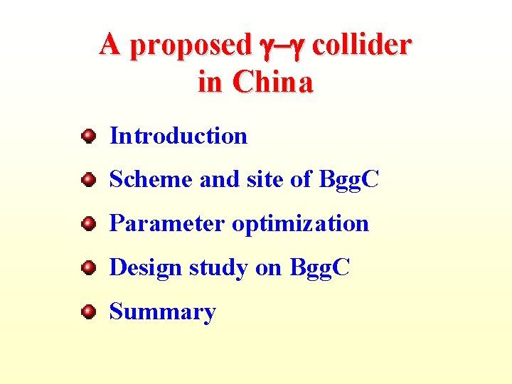 A proposed collider in China Introduction Scheme and site of Bgg. C Parameter optimization
