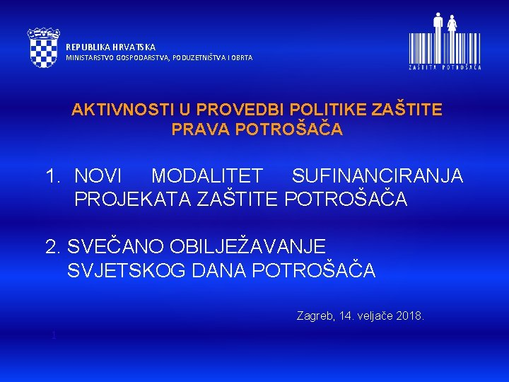 REPUBLIKA HRVATSKA MINISTARSTVO GOSPODARSTVA, PODUZETNIŠTVA I OBRTA AKTIVNOSTI U PROVEDBI POLITIKE ZAŠTITE PRAVA POTROŠAČA