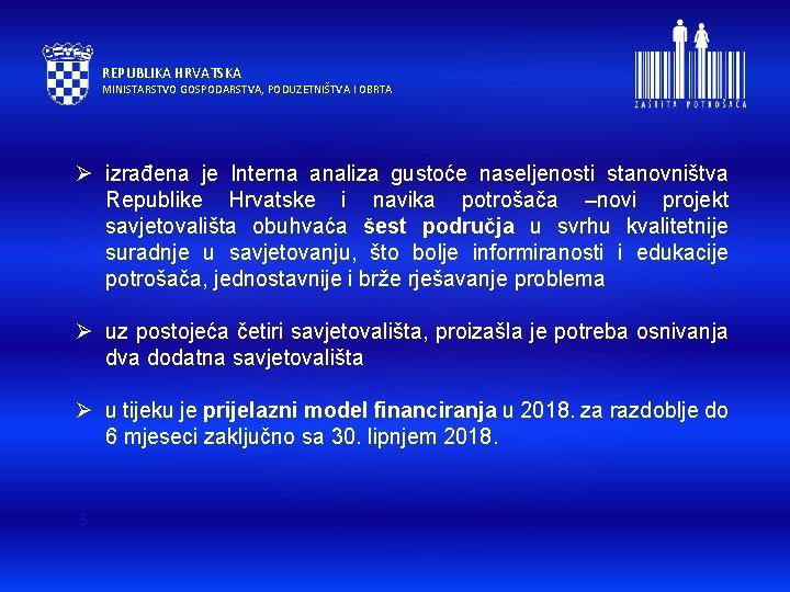 REPUBLIKA HRVATSKA MINISTARSTVO GOSPODARSTVA, PODUZETNIŠTVA I OBRTA Ø izrađena je Interna analiza gustoće naseljenosti