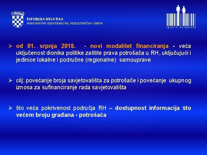REPUBLIKA HRVATSKA MINISTARSTVO GOSPODARSTVA, PODUZETNIŠTVA I OBRTA Ø od 01. srpnja 2018. - novi