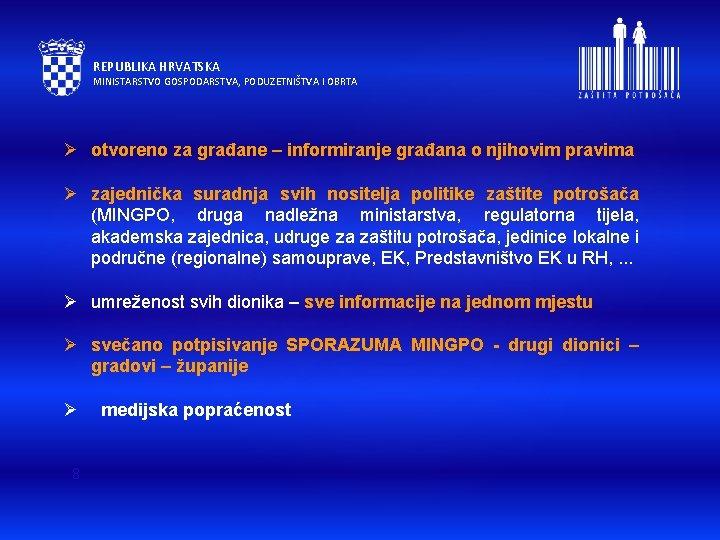 REPUBLIKA HRVATSKA MINISTARSTVO GOSPODARSTVA, PODUZETNIŠTVA I OBRTA Ø otvoreno za građane – informiranje građana