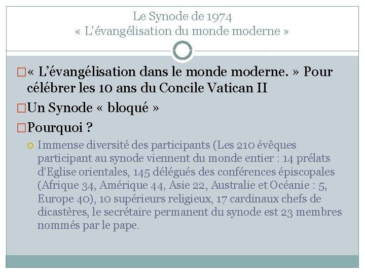 Le Synode de 1974 « L'évangélisation du monde moderne » � « L'évangélisation dans