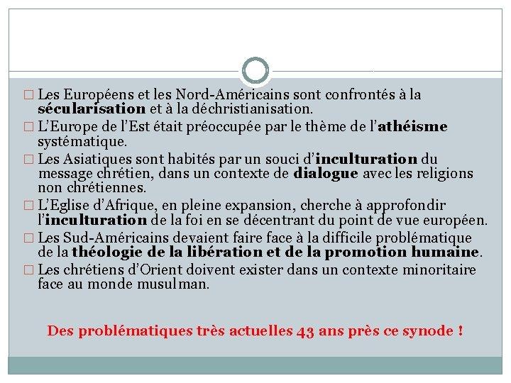 � Les Européens et les Nord-Américains sont confrontés à la sécularisation et à la