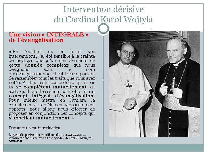Intervention décisive du Cardinal Karol Wojtyla Une vision « INTEGRALE » de l'évangélisation «