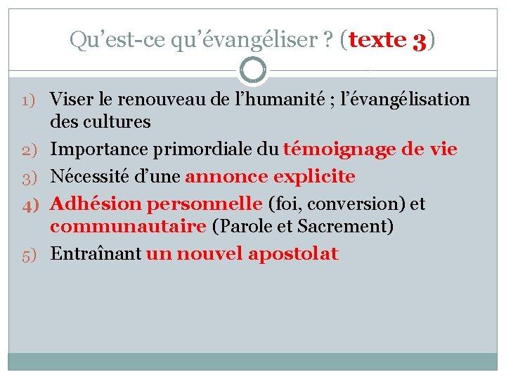 Qu'est-ce qu'évangéliser ? (texte 3) 1) Viser le renouveau de l'humanité ; l'évangélisation 2)