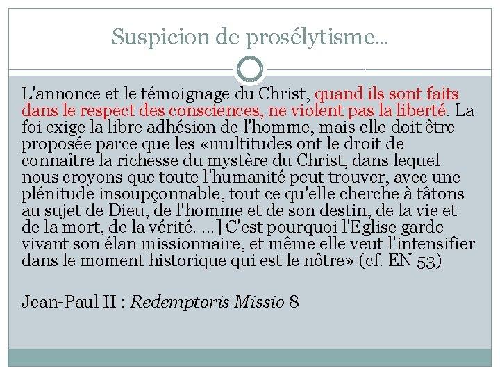 Suspicion de prosélytisme… L'annonce et le témoignage du Christ, quand ils sont faits dans