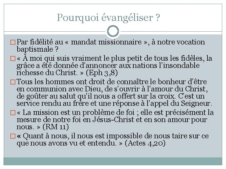 Pourquoi évangéliser ? � Par fidélité au « mandat missionnaire » , à notre