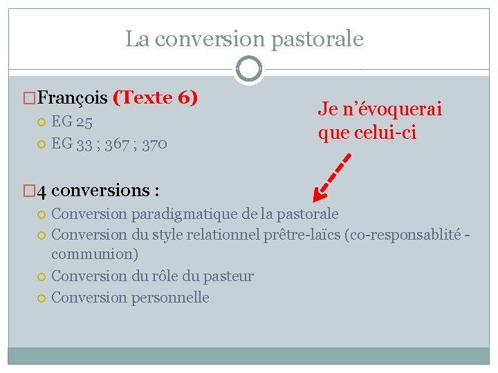 La conversion pastorale �François (Texte 6) EG 25 EG 33 ; 367 ; 370