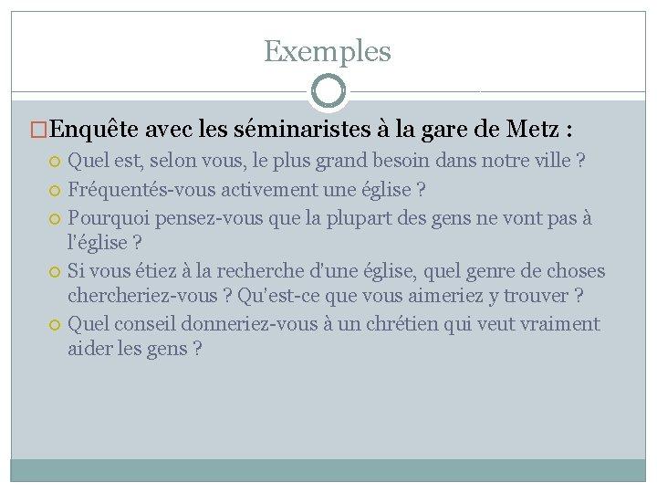 Exemples �Enquête avec les séminaristes à la gare de Metz : Quel est, selon