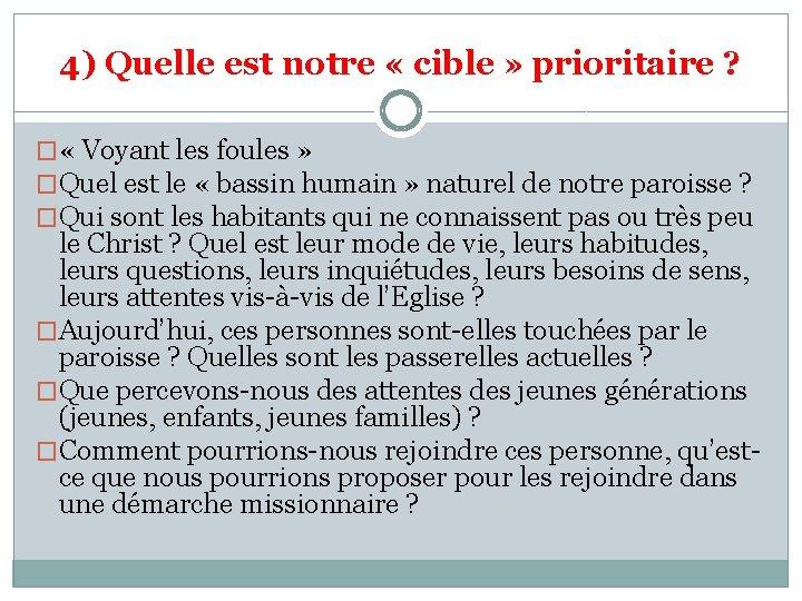 4) Quelle est notre « cible » prioritaire ? � « Voyant les foules