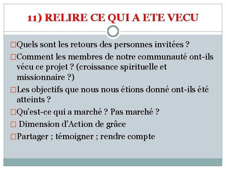 11) RELIRE CE QUI A ETE VECU �Quels sont les retours des personnes invitées