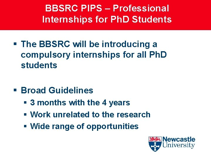 BBSRC PIPS – Professional Internships for Ph. D Students § The BBSRC will be