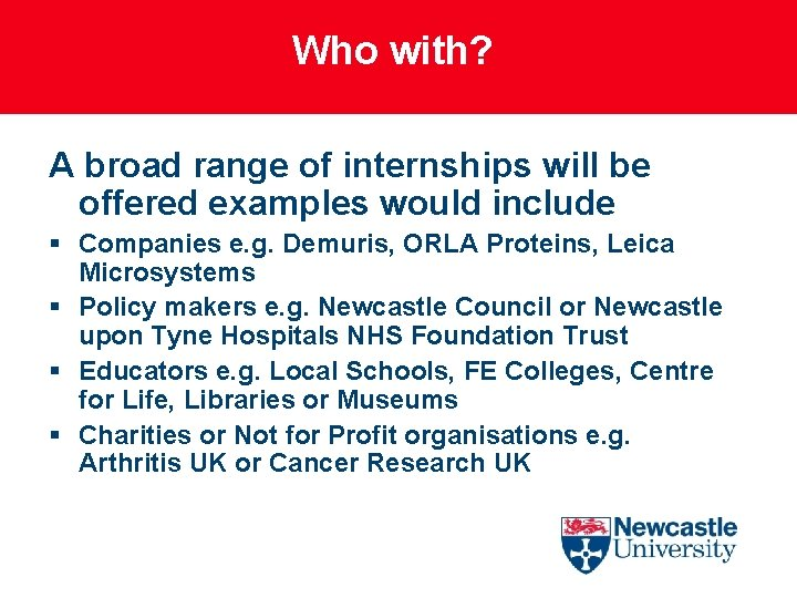 Who with? A broad range of internships will be offered examples would include §