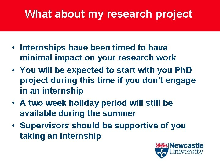 What about my research project • Internships have been timed to have minimal impact