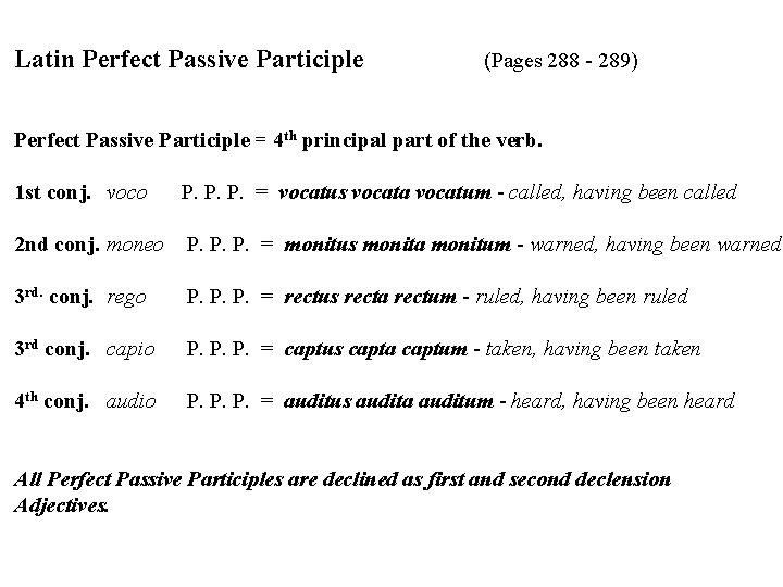 Latin Perfect Passive Participle (Pages 288 - 289) Perfect Passive Participle = 4 th