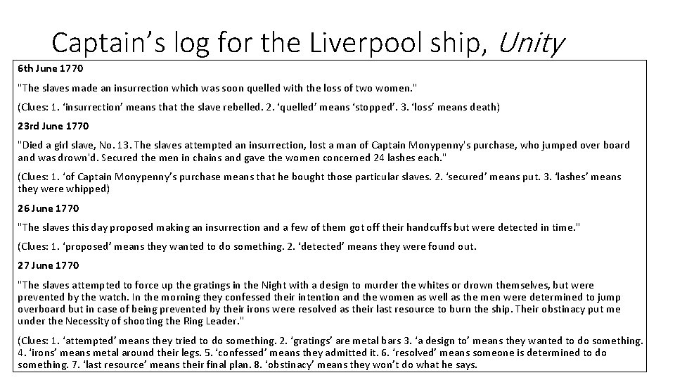 """Captain's log for the Liverpool ship, Unity 6 th June 1770 """"The slaves made"""