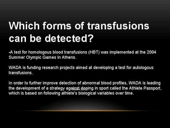 Which forms of transfusions can be detected? -A test for homologous blood transfusions (HBT)