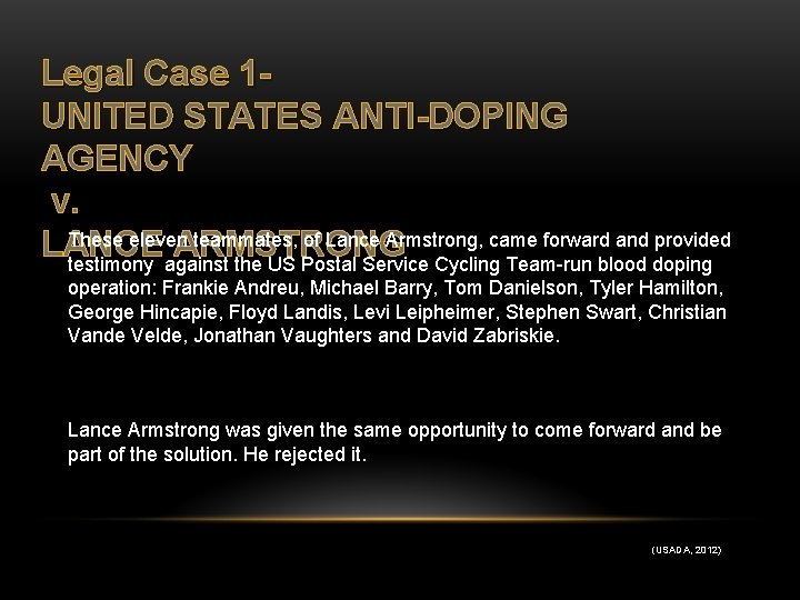Legal Case 1 UNITED STATES ANTI-DOPING AGENCY v. These eleven teammates, of Lance Armstrong,