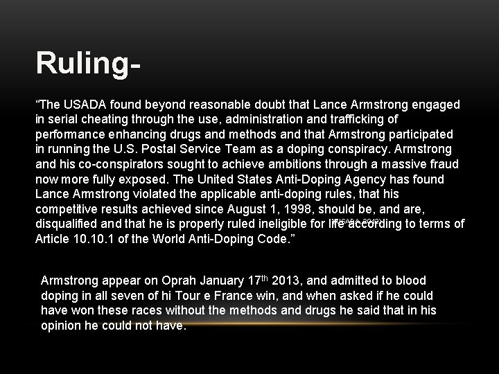 """Ruling""""The USADA found beyond reasonable doubt that Lance Armstrong engaged in serial cheating through"""