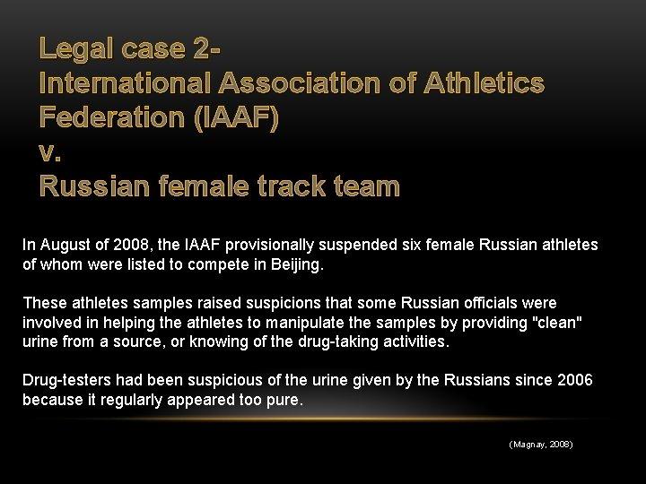 Legal case 2 International Association of Athletics Federation (IAAF) v. Russian female track team