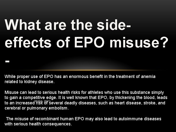 What are the sideeffects of EPO misuse? While proper use of EPO has an