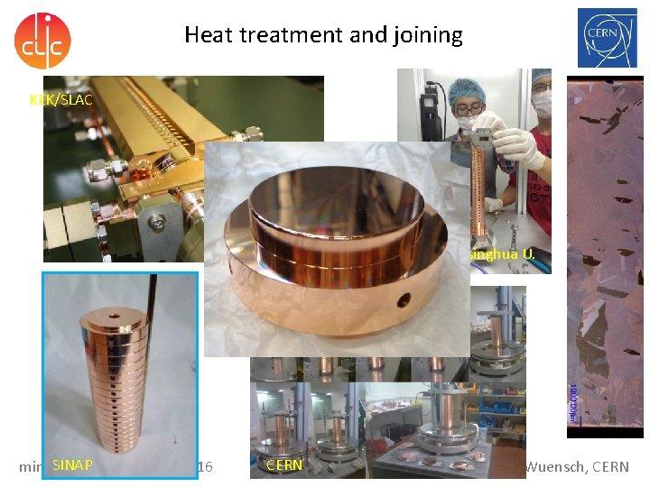 Heat treatment and joining KEK/SLAC Tsinghua U. SINAP mini-Me. VArc, 21 March 2016 CERN