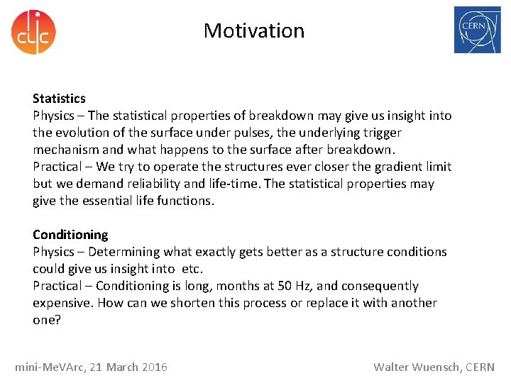 Motivation Statistics Physics – The statistical properties of breakdown may give us insight into