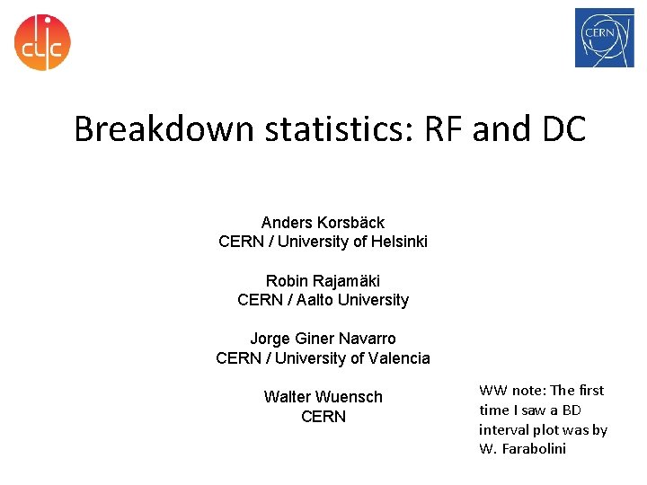 Breakdown statistics: RF and DC Anders Korsbäck CERN / University of Helsinki Robin Rajamäki