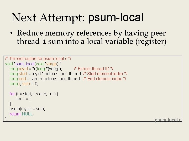 Next Attempt: psum-local • Reduce memory references by having peer thread i sum into