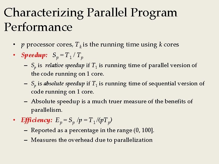 Characterizing Parallel Program Performance • p processor cores, Tk is the running time using
