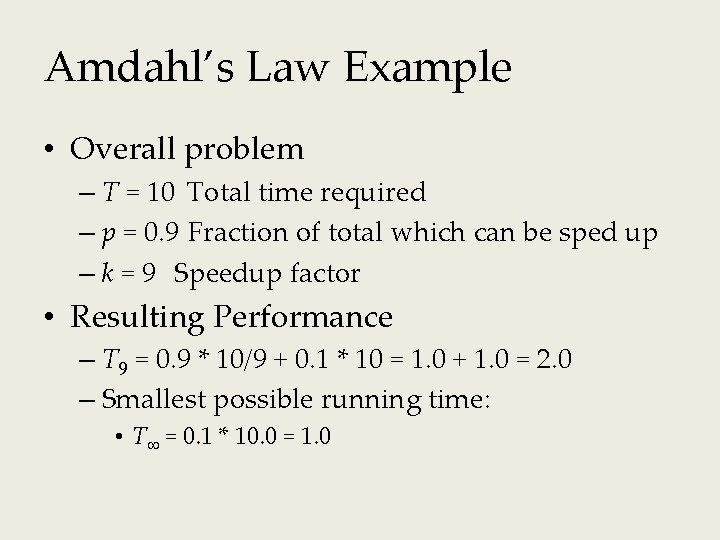 Amdahl's Law Example • Overall problem – T = 10 Total time required –