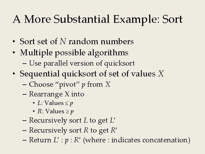 A More Substantial Example: Sort • Sort set of N random numbers • Multiple