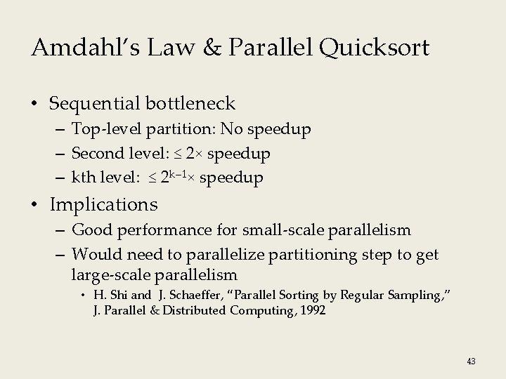 Amdahl's Law & Parallel Quicksort • Sequential bottleneck – Top-level partition: No speedup –