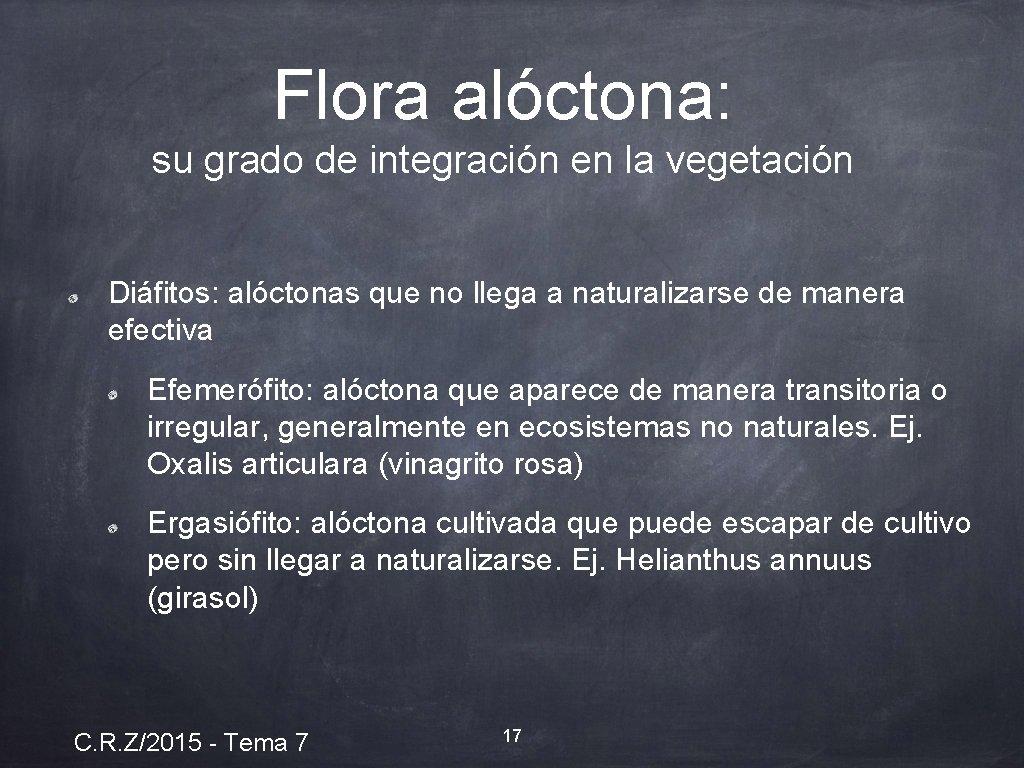 Flora alóctona: su grado de integración en la vegetación Diáfitos: alóctonas que no llega