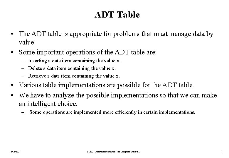 ADT Table • The ADT table is appropriate for problems that must manage data