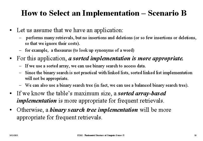How to Select an Implementation – Scenario B • Let us assume that we