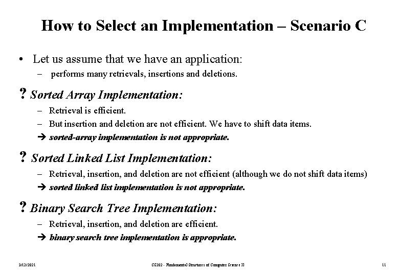 How to Select an Implementation – Scenario C • Let us assume that we