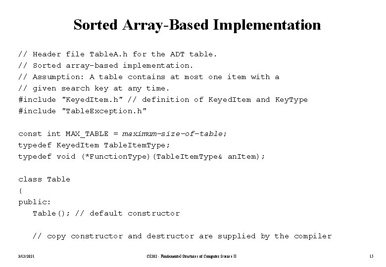 Sorted Array-Based Implementation // Header file Table. A. h for the ADT table. //
