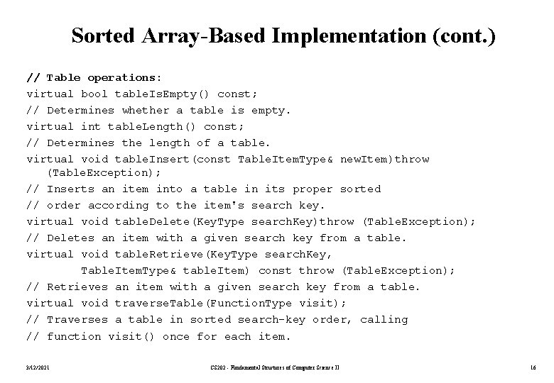 Sorted Array-Based Implementation (cont. ) // Table operations: virtual bool table. Is. Empty() const;