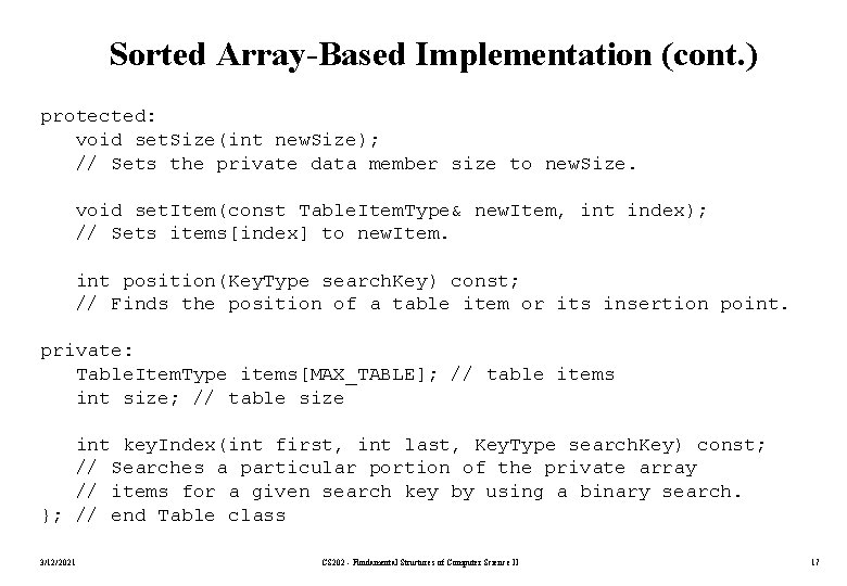 Sorted Array-Based Implementation (cont. ) protected: void set. Size(int new. Size); // Sets the