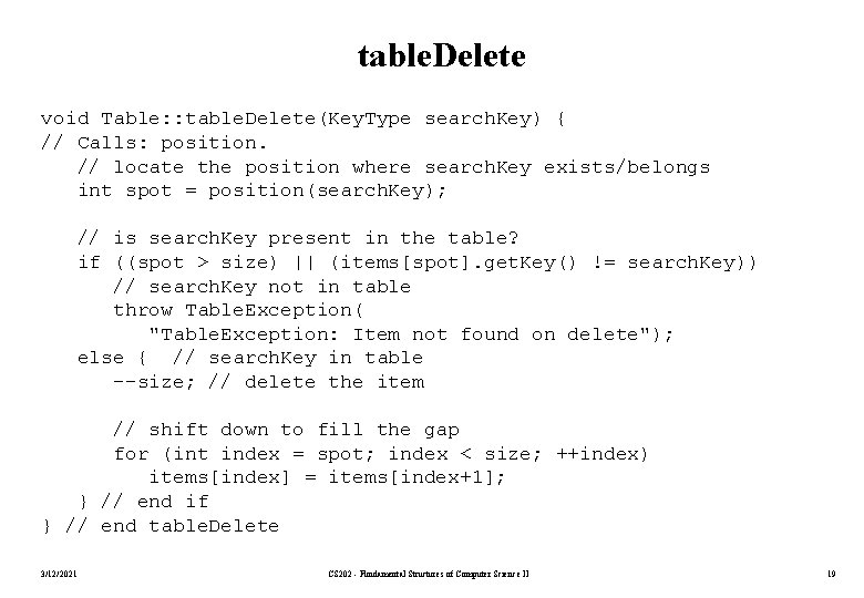 table. Delete void Table: : table. Delete(Key. Type search. Key) { // Calls: position.