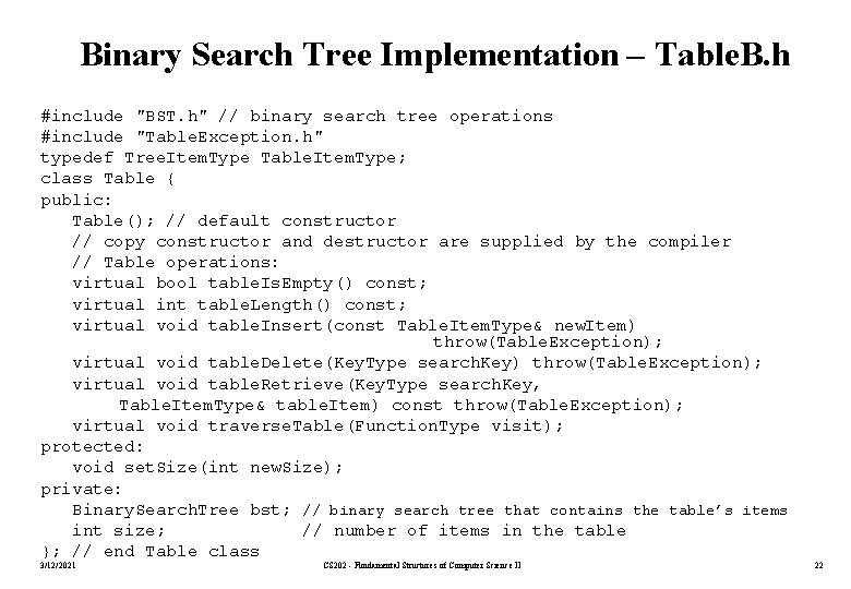 """Binary Search Tree Implementation – Table. B. h #include """"BST. h"""" // binary search"""