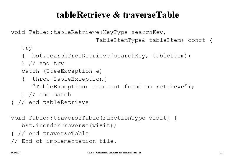 table. Retrieve & traverse. Table void Table: : table. Retrieve(Key. Type search. Key, Table.