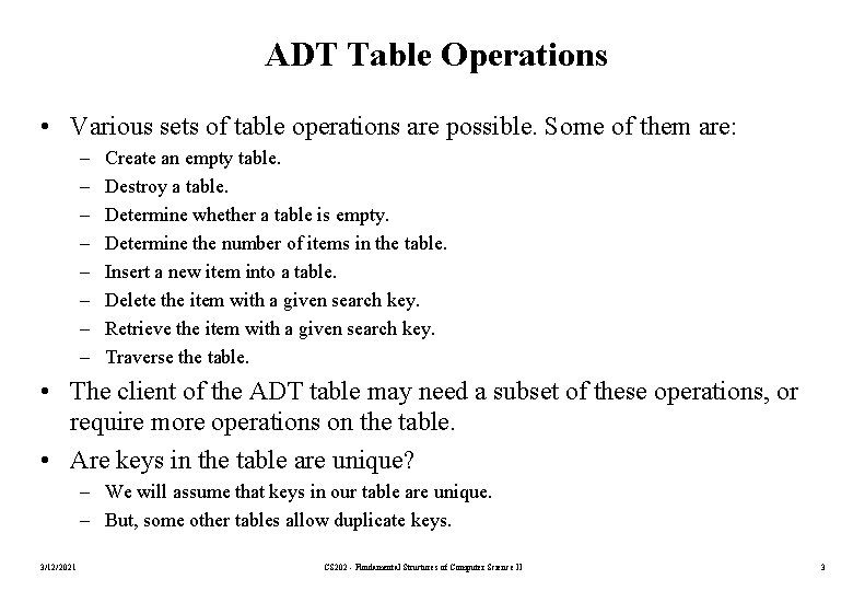 ADT Table Operations • Various sets of table operations are possible. Some of them