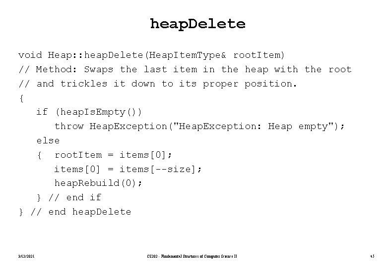 heap. Delete void Heap: : heap. Delete(Heap. Item. Type& root. Item) // Method: Swaps