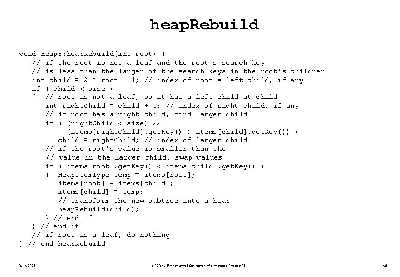 heap. Rebuild void Heap: : heap. Rebuild(int root) { // if the root is